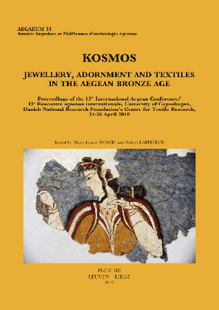 KOSMOS. Jewellery, Adornment and Textiles in the Aegean Bronze Age