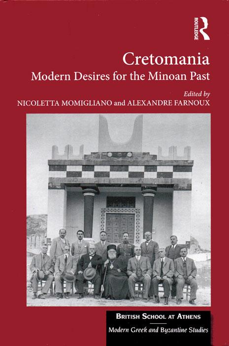 Cretomania. Modern Desires for the Minoan Past