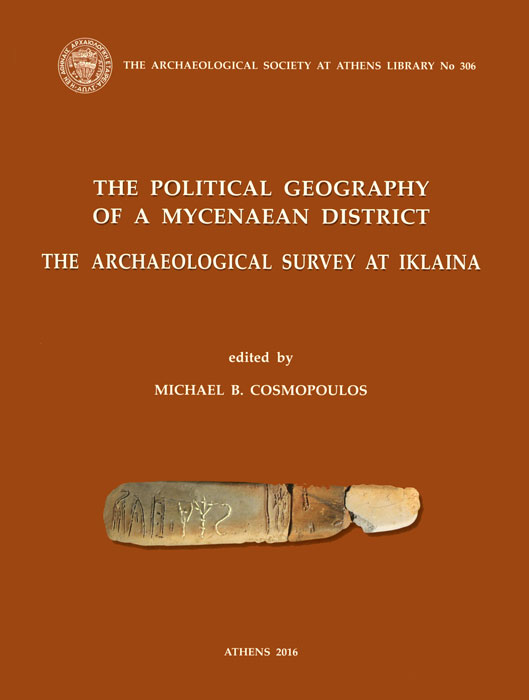 The Political Geography of a Mycenaean District. The Archaeological Survey at Iklaina