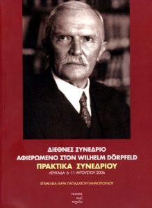 International Congress devoted to Wilhelm Dörpfeld. Proceedings, Lefkada, 6-11 August 2006