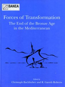 Forces of Transformation: The End of the Bronze Age in the Mediterranean. Proceedings of an International Symposium held at St. John's College, University of Oxford, 25-6th March 2006