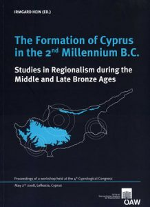 The Formation of Cyprus in the 2nd Millennium B.C. Proceedings of a Workshop held at the 4th Cyprological Congress May 2nd, 2008, Lefkosia, Cyprus