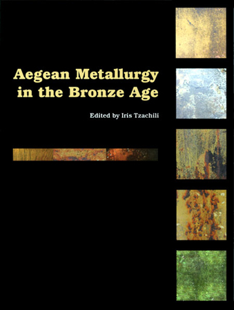 Aegean Metallurgy in the Bronze Age. Proceedings of an International Symposium held at the University of Crete, Rethymnon, Greece, on November 19-21, 2004