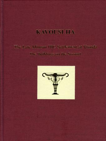Kavousi IIA: The Late Minoan IIIC Settlement at Vronda. The Buildings on the Summit