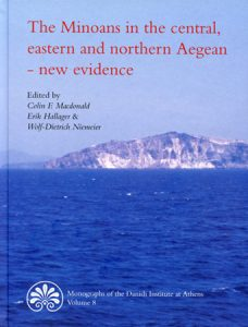 The Minoans in the Central, Eastern and Northern Aegean — New Evidence. Acts of a Minoan Seminar 22-23 January 2005 in Collaboration with the Danish Institute at Athens and the German Archaeological Institute at Athens