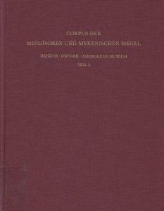 Corpus der minoischen und mykenischen Siegel VI (2 τόμοι)