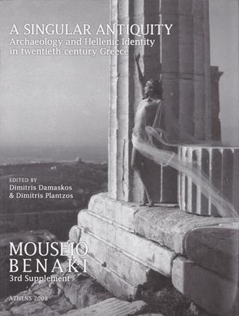 A Singular Antiquity- Archaeology and Hellenic Identity in Twentieth-Century Greece