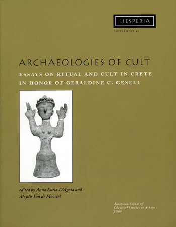 Archaeologies of Cult: Essays on Ritual and Cult in Crete