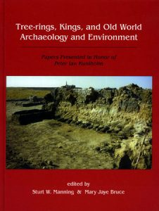 Tree-Rings, Kings, and Old World Archaeology and Environment: Papers Presented in Honor of Peter Ian Kuniholm