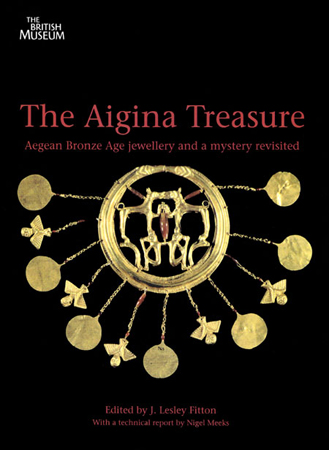The Aigina Treasure: Aegean Bronze Age Jewellery and a Mystery Revisited