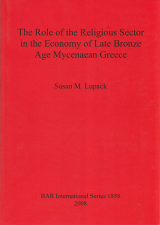 The Role of the Religious Sector in the Economy of Late Bronze Age Mycenaean Greece