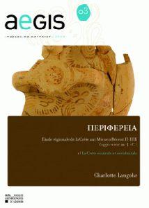 ΠΕΡΙΦEΡΕΙΑ. Étude régionale de la Crète aux Minoen Récent II-IIIB (1450-1200 av. J.-C.). 1. La Crète centrale et occidentale