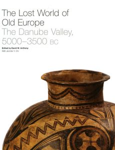 The Lost World of Old Europe: The Danube Valley, 5000-3500 BC
