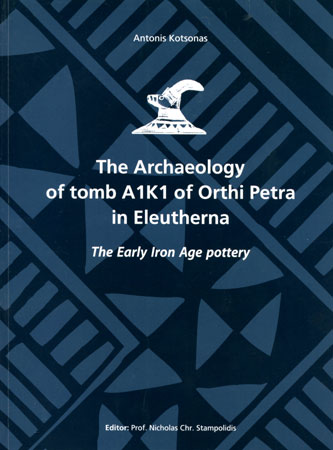 The Archaeology of Tomb A1K1 of Orthi Petra in Eleutherna: The Early Iron Age Pottery
