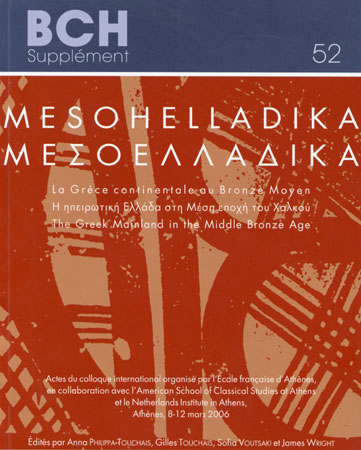 MESOHELLADIKA – MΕΣΟΕΛΛΑΔΙΚΑ. La Grèce continentale au Bronze Moyen – Η ηπειρωτική Ελλάδα στη Μέση Εποχή του Χαλκού – The Greek Mainland in the Middle Bronze Age