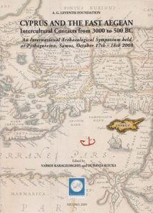 Cyprus and the East Aegean. Intercultural Contacts from 3000 to 500 BC. An International Archaeological Symposium held at Pythagoreion, Samos, October 17th – 18th 2008