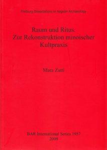 Raum und Ritus. Zur Rekonstruktion minoischer Kultpraxis