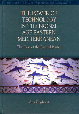 The Power of Technology in the Bronze Age Eastern Mediterranean. The Case of the Painted Plaster