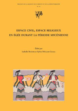 Espace civil, espace religieux en Égée durant la période mycénienne: approches épigraphique, linguistique et archéologique