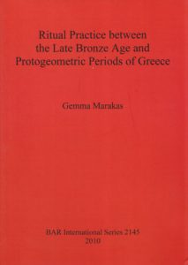 Ritual Practice between the Late Bronze Age and Protogeometric Periods of Greece