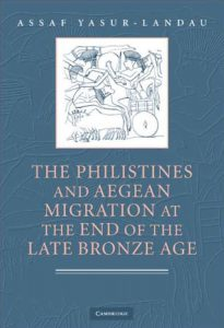 The Philistines and Aegean Migration at the End of the Late Bronze Age