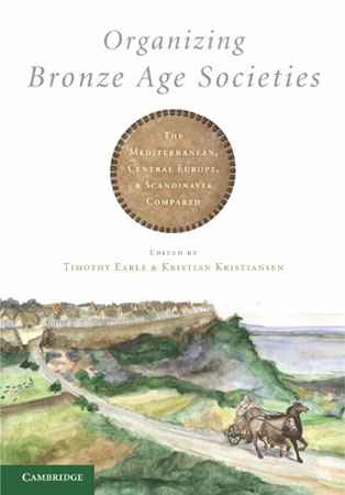 Organizing Bronze Age Societies. The Mediterranean, Central Europe, and Scandinavia Compared