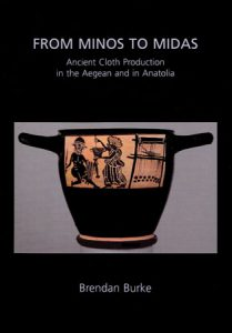 From Minos to Midas: Ancient Cloth Production in the Aegean and in Anatolia