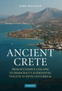 Ancient Crete. From Successful Collapse to Democracy's Alternatives, Twelfth to Fifth Centuries BC
