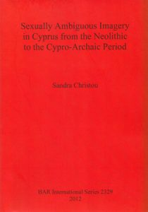 Sexually Ambiguous Imagery in Cyprus from the Neolithic to the Cypro-Archaic Period