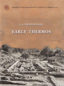 Early Thermos. New Excavations 1992-2003