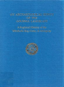 An Archaeological Survey of the Gournia Landscape. A Regional History of the Mirabello Bay, Crete, in Antiquity