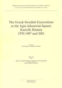 The Greek-Swedish Excavations at the Agia Aikaterini Square, Kastelli, Khania 1970-1987 and 2001. Vol. 4:1-2. The Late Minoan IIIB:1 and IIIA:2 Settlements