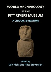 World Archaeology at the Pitt Rivers Museum: A Characterization
