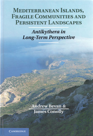 Mediterranean Islands, Fragile Communities and Persistent Landscapes. Antikythera in Long-Term Perspective