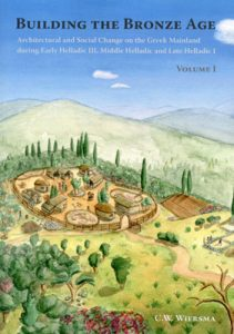 Building the Bronze Age. Architectural and Social Change on the Greek Mainland during Early Helladic III, Middle Helladic and Late Helladic I (2 vols)