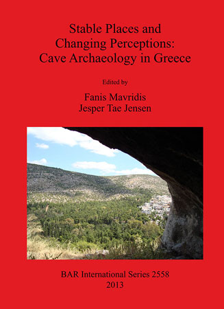 Stable Places and Changing Perceptions: Cave Archaeology in Greece