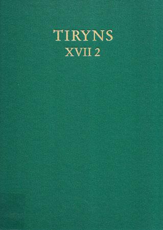 Tiryns XVII. Baubefunde und Stratigraphie der Unterburg und des nordwestlichen Stadtgebiets (Kampagnen 1976 bis 1983). Teil 2: Die mykenische Nachpalastzeit (SH III C). Text