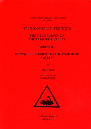 Vasilikos Valley Project. Part 12. The Field Survey of the Vasilikos Valley III. Human Settlement in the Vasilikos Valley
