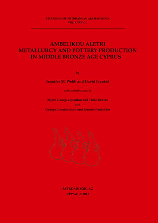 Ambelikou Aletri. Metallurgy and Pottery Production in Middle Bronze Age Cyprus