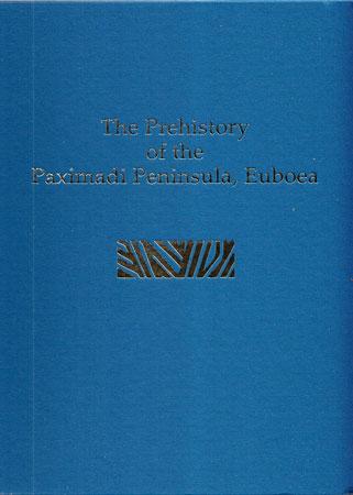 The Prehistory of the Paximadi Peninsula, Euboea