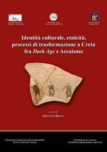 Identità culturale, ethnicità, processi di transformazione a Creta fra Dark Age e Archaismo
