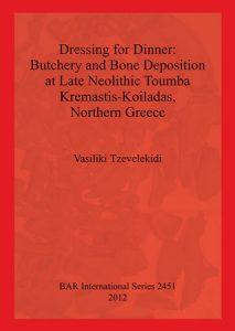 Dressing for Dinner: Butchery and Bone Deposition at Late Neolithic Toumba Kremastis-Koiladas, Northern Greece