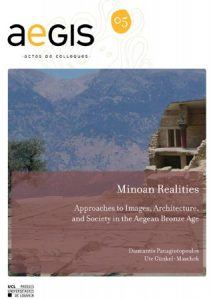 Minoan Realities. Approaches to Images, Architecture, and Society in the Aegean Bronze Age