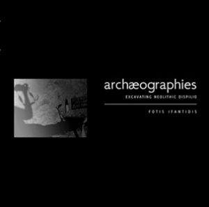 Archaeographies: Excavating Neolithic Dispilio
