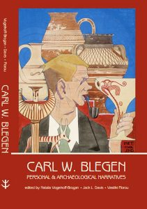 Carl W. Blegen. Personal and Archaeological Narratives