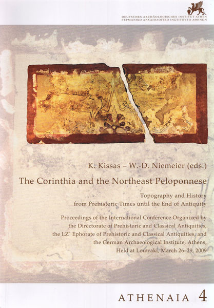 The Corinthia and the Northeast Peloponnese. Topography and History from Prehistoric Times until the end of Antiquity
