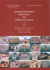 Αρχαιολογικό Έργο Θεσσαλίας και Στερεάς Ελλάδας 3, 2009. Πρακτικά επιστημονικής συνάντησης Βόλος 12.3-15.3.2009
