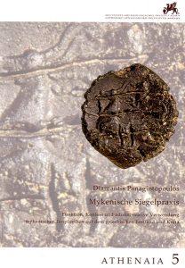 Mykenische Siegelpraxis. Funktion, Kontext und administrative Verwendung mykenischer Tonplomben auf dem griechischen Festland und Kreta