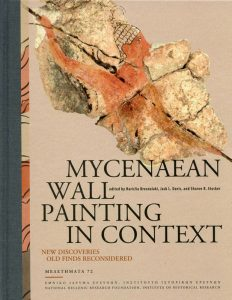 Mycenaean Wall Painting in Context. New Discoveries, Old Finds Reconsidered
