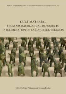 Cult Material. From Archaeological Deposits to Interpretation of Early Greek Religion